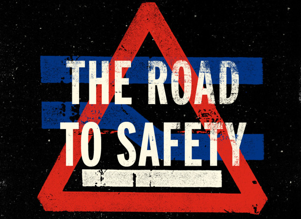 The Road To Safety