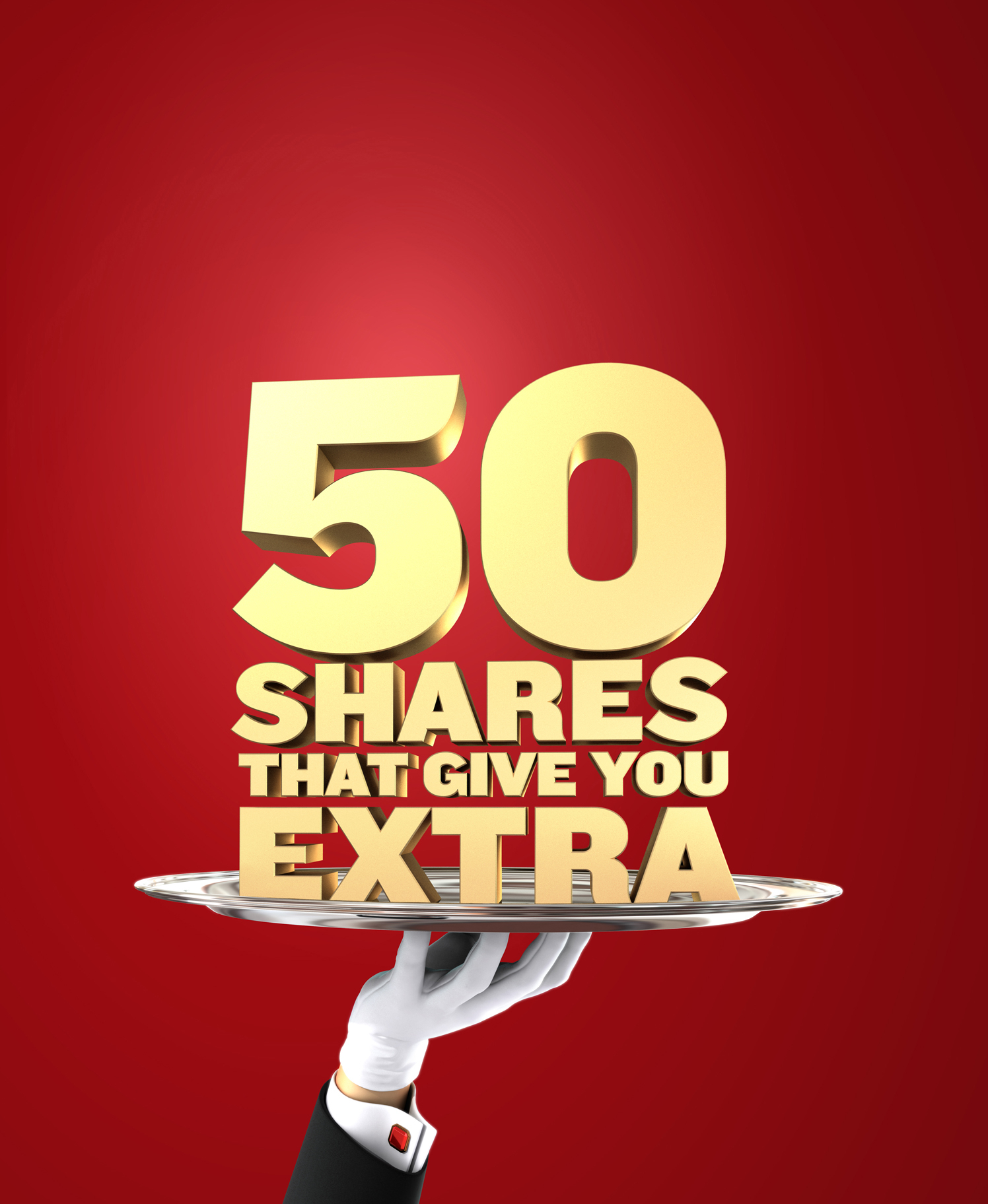 50 Shares That Give You Extra
