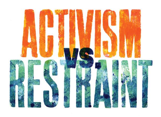 Activism Vs. Restraint