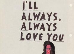 I'll Always, Always Love You