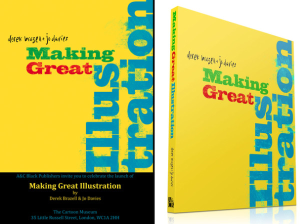 Making Great Illustration Book by Derek Brazell & Jo Davies Features Alex Trochut, Jon Burgerman, Oliver Jeffers & Paul Davis