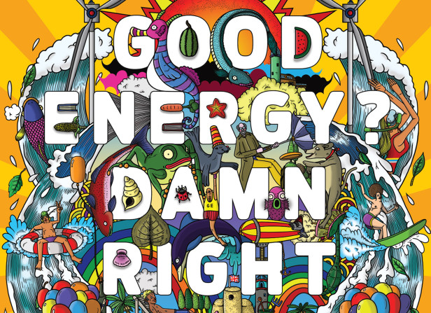 Good Energy? Dam Right It Is / Good Energy