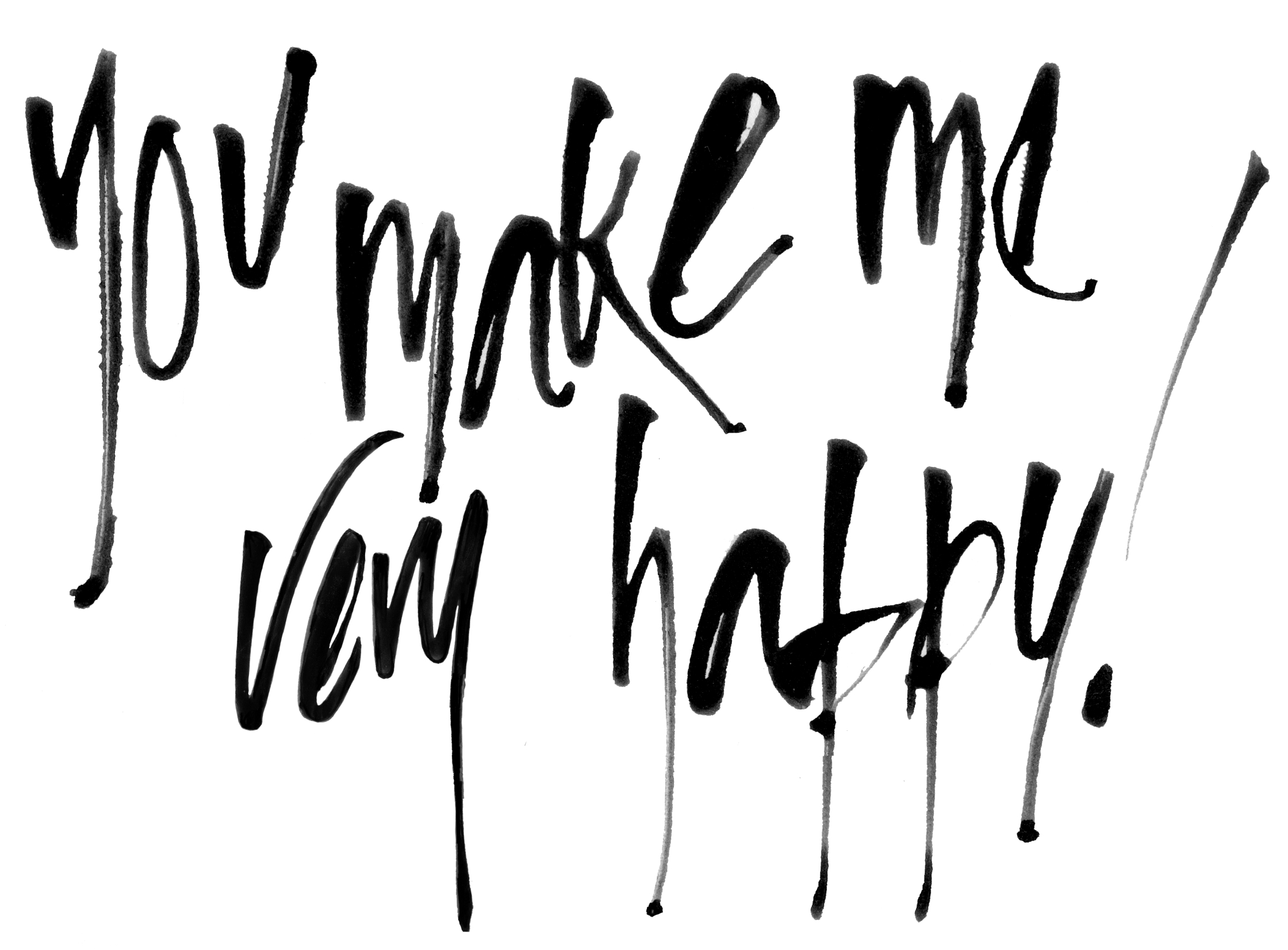 You Make Me Very Happy