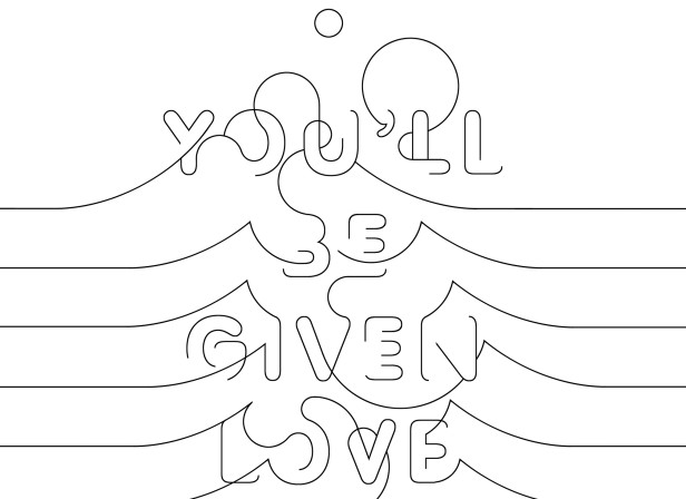 You'll Be Given Love.jpg