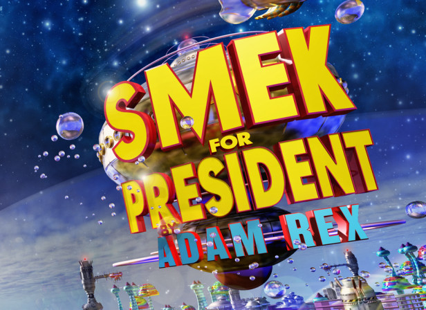 Smek for President / Adam Rex