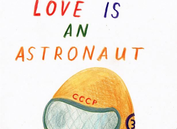 Love Is An Astronaut